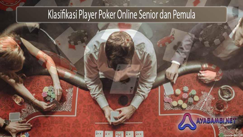 Klasifikasi Player Poker Online Senior dan Pemula